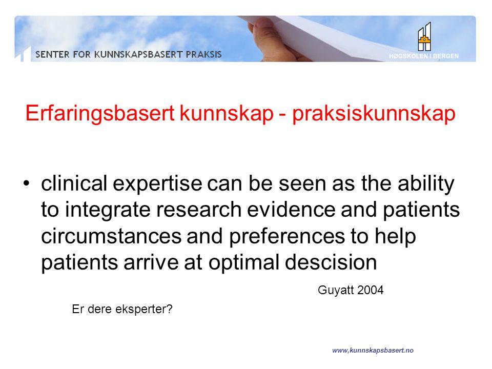 www,kunnskapsbasert.no Kunnskapsbasert praksis Brukerkunnskap og brukermedvirkning