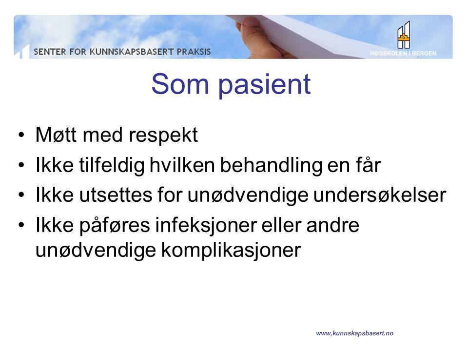 www,kunnskapsbasert.no Som sykepleier Gjør alt en kan for å gi det beste tilbudet til pasientene