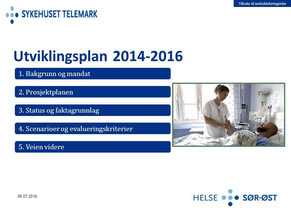 Tilbake til innholdsfortegnelse 2. Prosjektplanen 3. Status og faktagrunnlag Utviklingsplan 2014-2016 4. Scenarioer og evalueringskriterier 1. Bakgrun