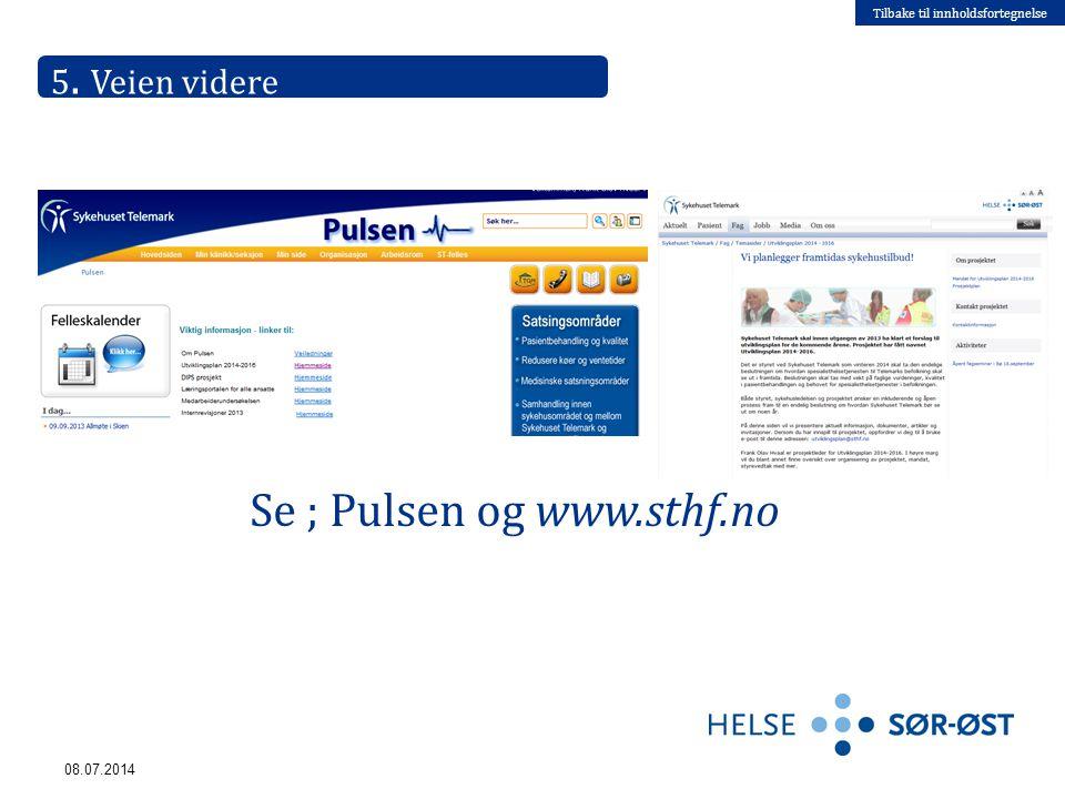 Tilbake til innholdsfortegnelse Se ; Pulsen og www.sthf.no 5. Veien videre 08.07.2014