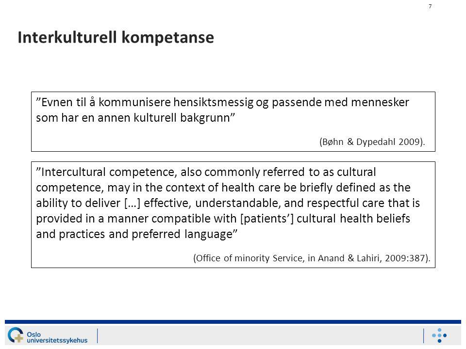 """7 Interkulturell kompetanse """"Evnen til å kommunisere hensiktsmessig og passende med mennesker som har en annen kulturell bakgrunn"""" (Bøhn & Dypedahl 20"""