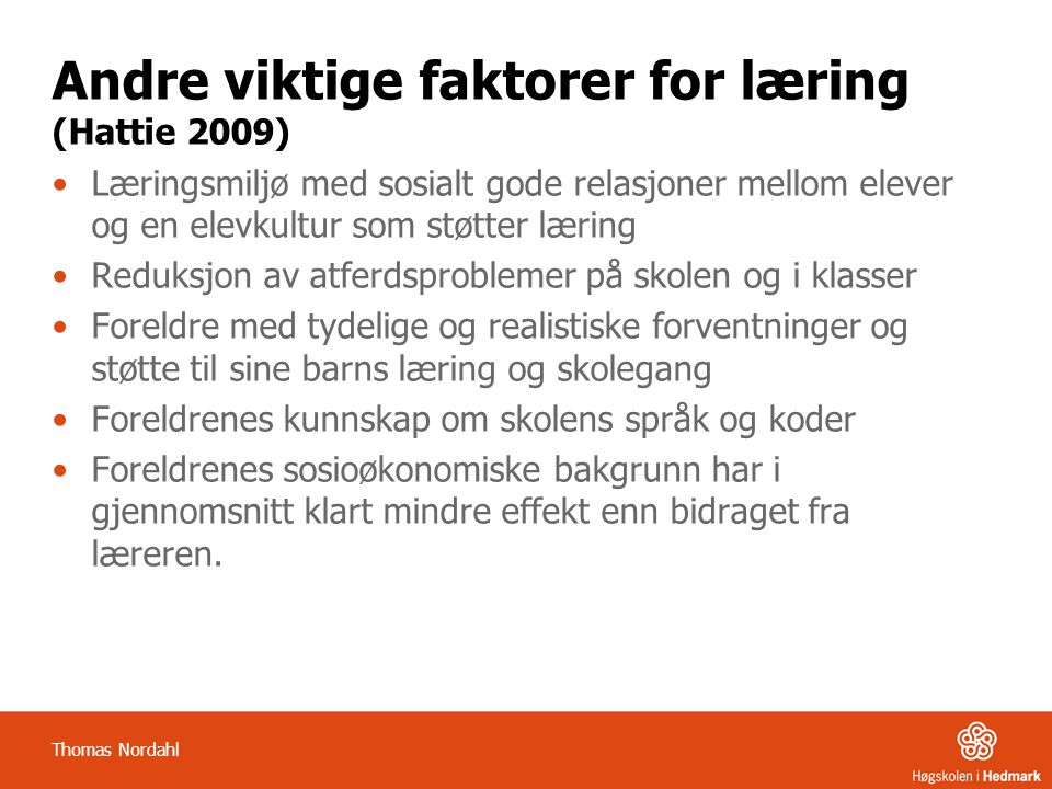 Referanser Hattie, J.(2009). Visible learning.