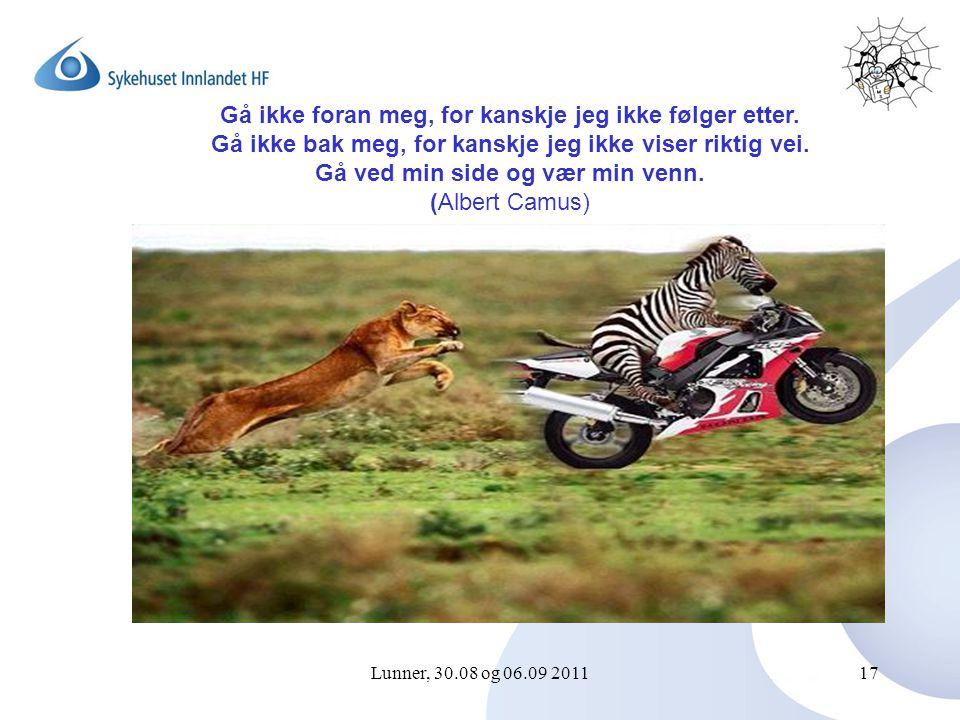 Lunner, 30.08 og 06.09 201117 Gå ikke foran meg, for kanskje jeg ikke følger etter.