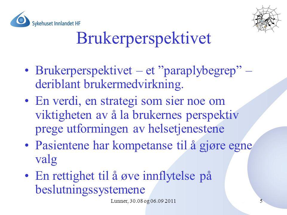 Lunner, 30.08 og 06.09 20115 Brukerperspektivet Brukerperspektivet – et paraplybegrep – deriblant brukermedvirkning.