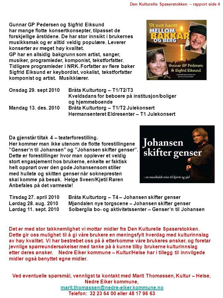 Gunnar GP Pedersen og Sigfrid Eiksund har mange flotte konsertkonsepter, tilpasset de forskjellige årstidene.