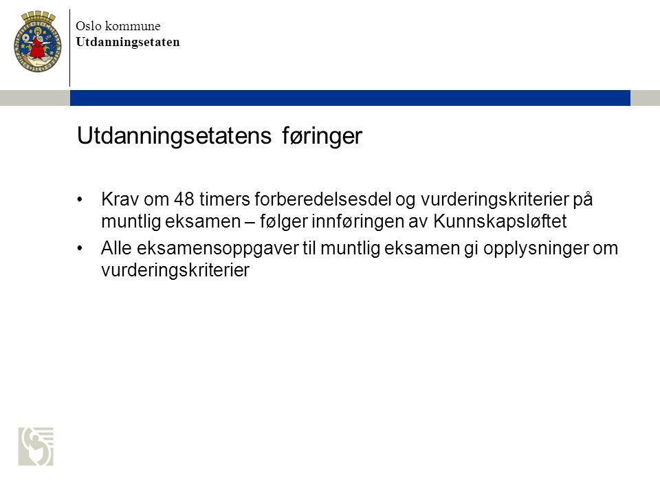 Oslo kommune Utdanningsetaten Faglærer og sensor skal uken før eksamen:  bli enige om det endelige oppgavesettet  diskutere kriteriene for vurdering av eksamenspresentasjoner i faget.