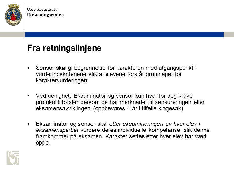 Oslo kommune Utdanningsetaten Kriteriebasert/standardbasert/målrelatert vurdering – vurdering som måler elevens prestasjoner opp mot på forhånd gitte kriterier på måloppnåelse Normbasert/grupperelatert vurdering – at karakterene settes på en på forhånd gitt fordeling Individrelatert vurdering –i forhold til egen utvikling, egne forutsetninger Grunnlaget for vurdering - vurderingsteori