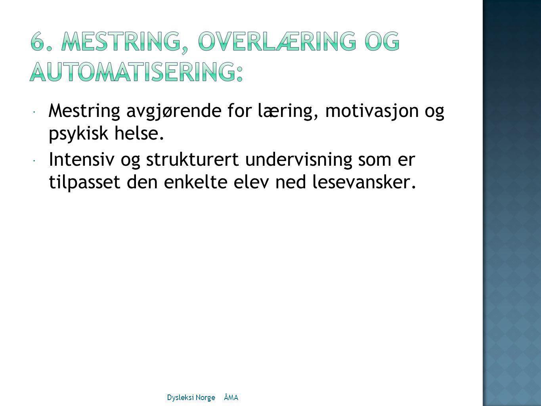  Mestring avgjørende for læring, motivasjon og psykisk helse.