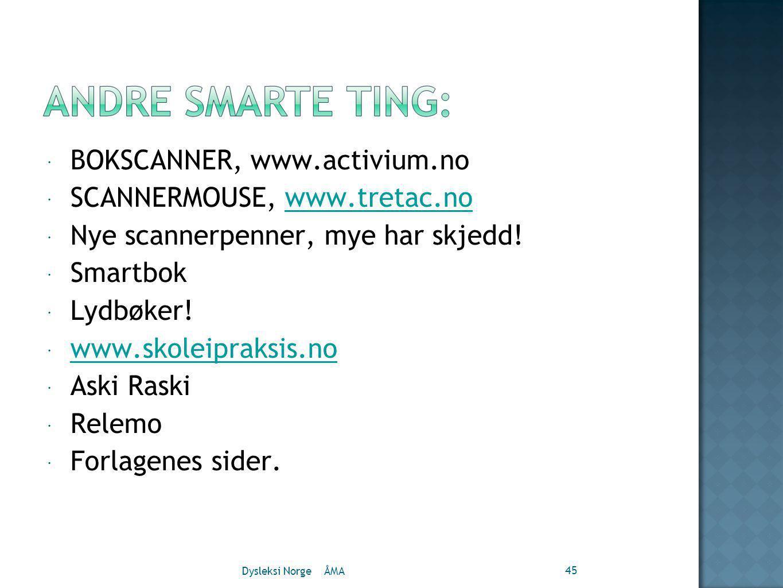  BOKSCANNER, www.activium.no  SCANNERMOUSE, www.tretac.nowww.tretac.no  Nye scannerpenner, mye har skjedd.