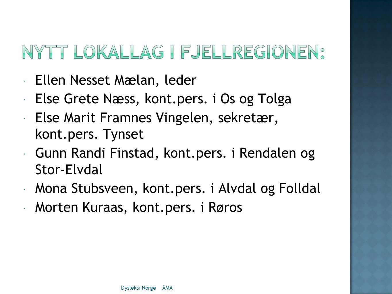  Ellen Nesset Mælan, leder  Else Grete Næss, kont.pers.
