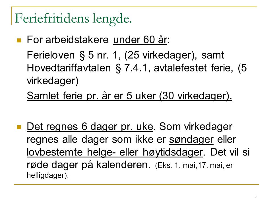 6 For arbeidstakere over 60 år: Ferielovens § 5 nr.