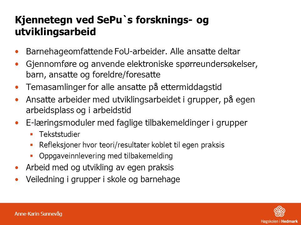 Kjennetegn ved SePu`s forsknings- og utviklingsarbeid Barnehageomfattende FoU-arbeider.