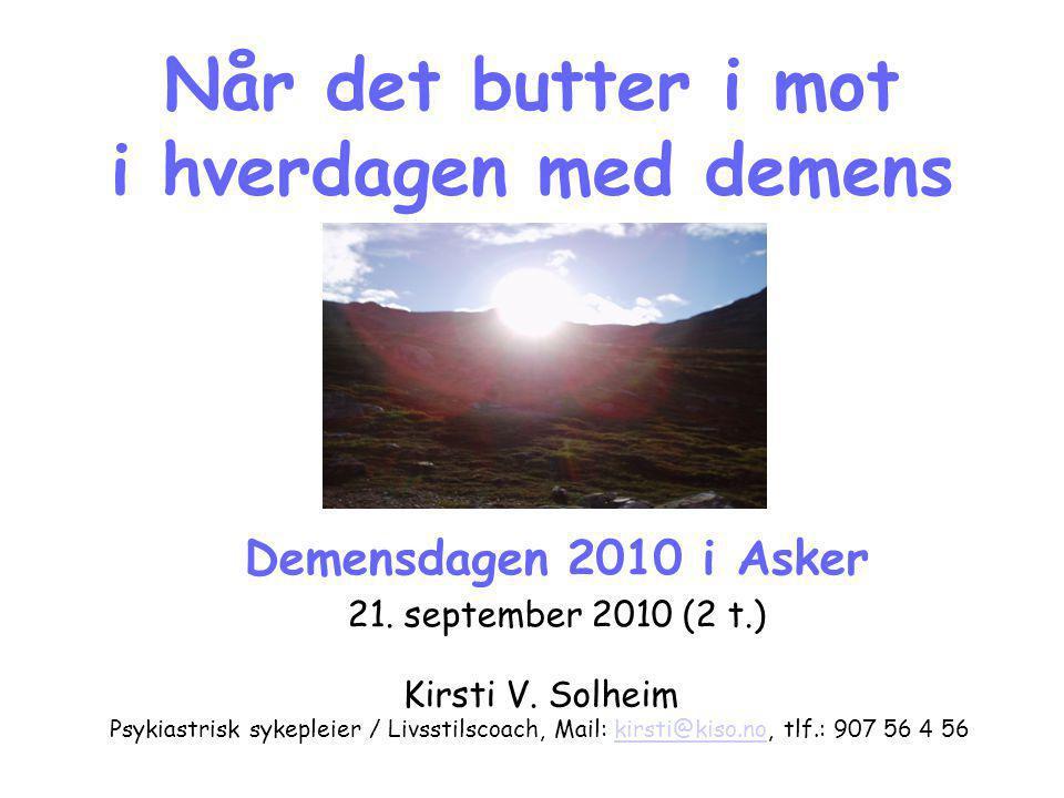 Når det butter i mot i hverdagen med demens Kirsti V.