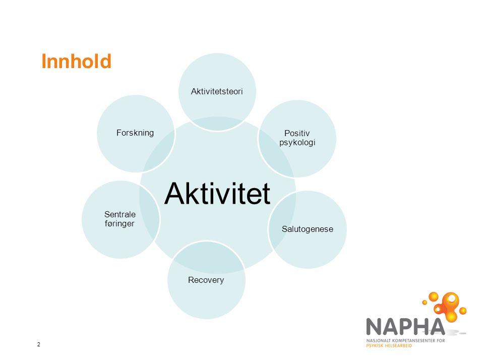 2 Innhold Aktivitet Aktivitetsteori Sentrale føringer Forskning Positiv psykologi SalutogeneseRecovery