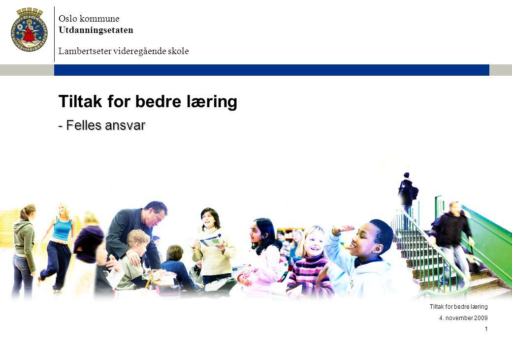 Oslo kommune Utdanningsetaten Lambertseter videregående skole 1 Tiltak for bedre læring 4.