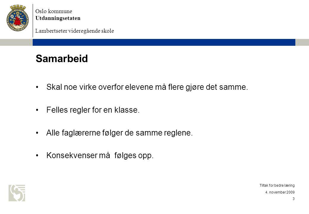Oslo kommune Utdanningsetaten Lambertseter videregående skole 4.