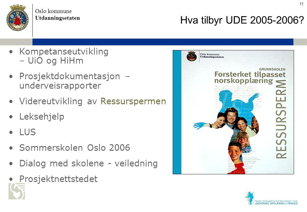Oslo kommune Utdanningsetaten Skolens navn settes inn her Kompetanseutvikling – UiO og HiHm Prosjektdokumentasjon – underveisrapporter Videreutvikling