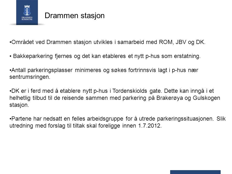 Drammen stasjon Området ved Drammen stasjon utvikles i samarbeid med ROM, JBV og DK. Bakkeparkering fjernes og det kan etableres et nytt p-hus som ers