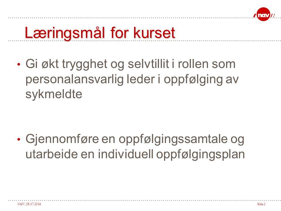 NAV, 08.07.2014Side 13 Hva er oppfølgingssamtalen.