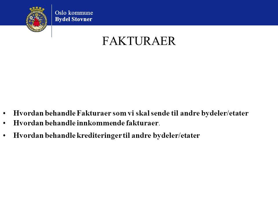 Oslo kommune Bydel Stovner FAKTURAER Hvordan behandle innkommende fakturaer. Hvordan behandle Fakturaer som vi skal sende til andre bydeler/etater Hvo