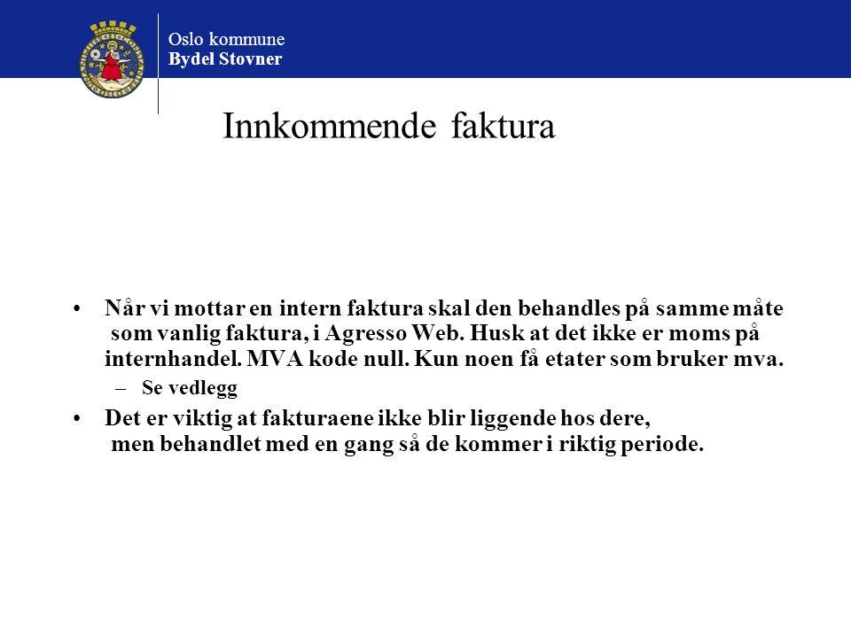 Oslo kommune Bydel Stovner Innkommende faktura Når vi mottar en intern faktura skal den behandles på samme måte som vanlig faktura, i Agresso Web. Hus