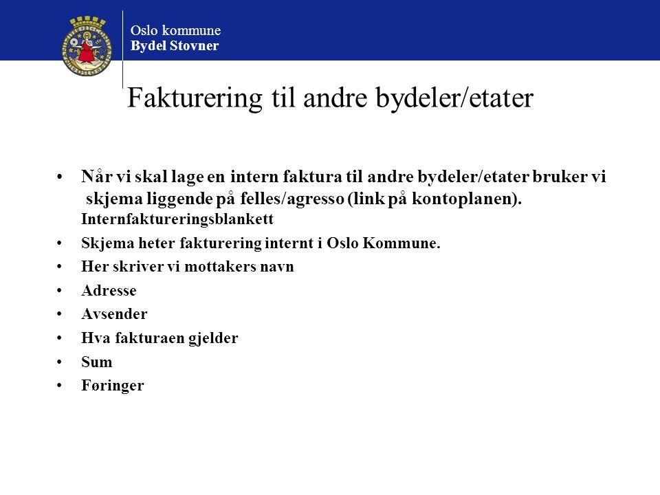 Oslo kommune Bydel Stovner Fakturering til andre bydeler/etater Når vi skal lage en intern faktura til andre bydeler/etater bruker vi skjema liggende