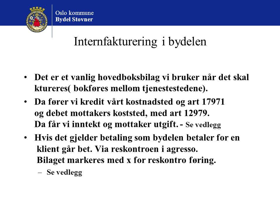 Oslo kommune Bydel Stovner Internfakturering i bydelen Det er et vanlig hovedboksbilag vi bruker når det skal ktureres( bokføres mellom tjenestesteden