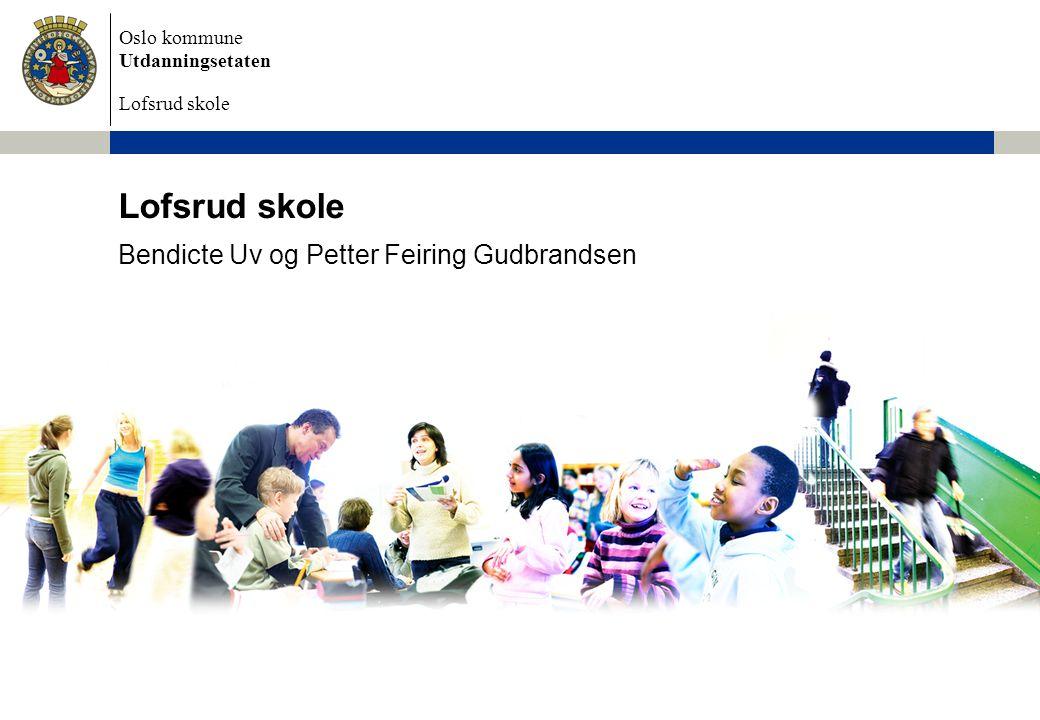 Oslo kommune Utdanningsetaten Lofsrud skole Bendicte Uv og Petter Feiring Gudbrandsen