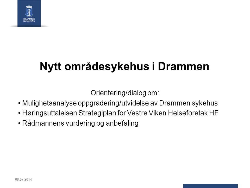Nytt områdesykehus i Drammen Orientering/dialog om: Mulighetsanalyse oppgradering/utvidelse av Drammen sykehus Høringsuttalelsen Strategiplan for Vest