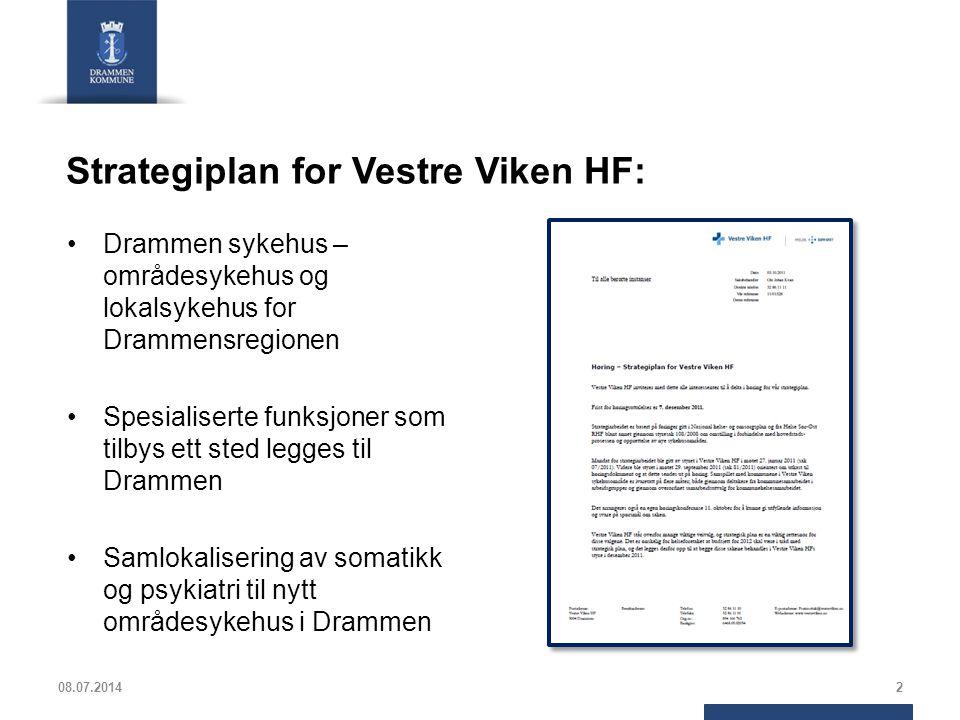 Strategiplan for Vestre Viken HF: Drammen sykehus – områdesykehus og lokalsykehus for Drammensregionen Spesialiserte funksjoner som tilbys ett sted le