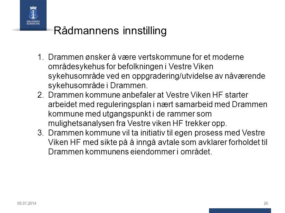 08.07.201426 1.Drammen ønsker å være vertskommune for et moderne områdesykehus for befolkningen i Vestre Viken sykehusområde ved en oppgradering/utvid
