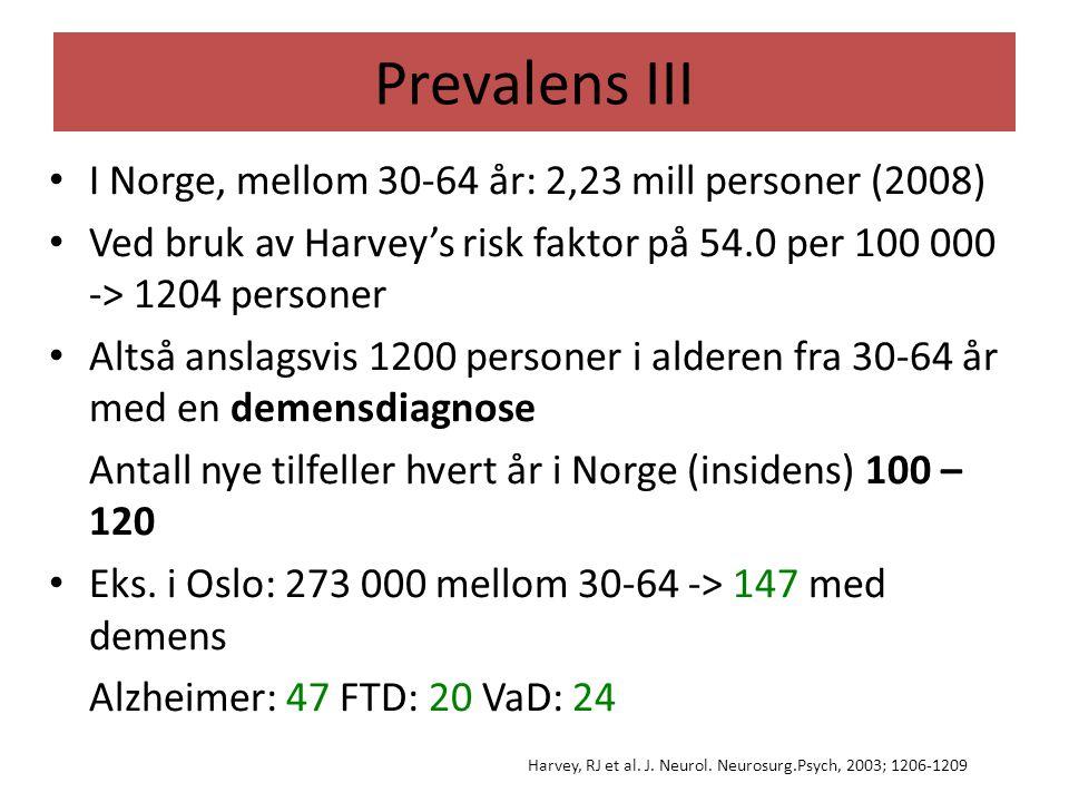 Prevalens IV Dette er derimot statistikk og ikke virkelighet Det er mye mørketall Mange yngre personer vil ha forskjellige former for kognitiv svikt (MCI, CIND) der de ikke oppfyller ICD-10 kriterier for demens Lite forskjeller mellom personer som har tilnærmet lik alder (f.eks 64 år vs 66 år)