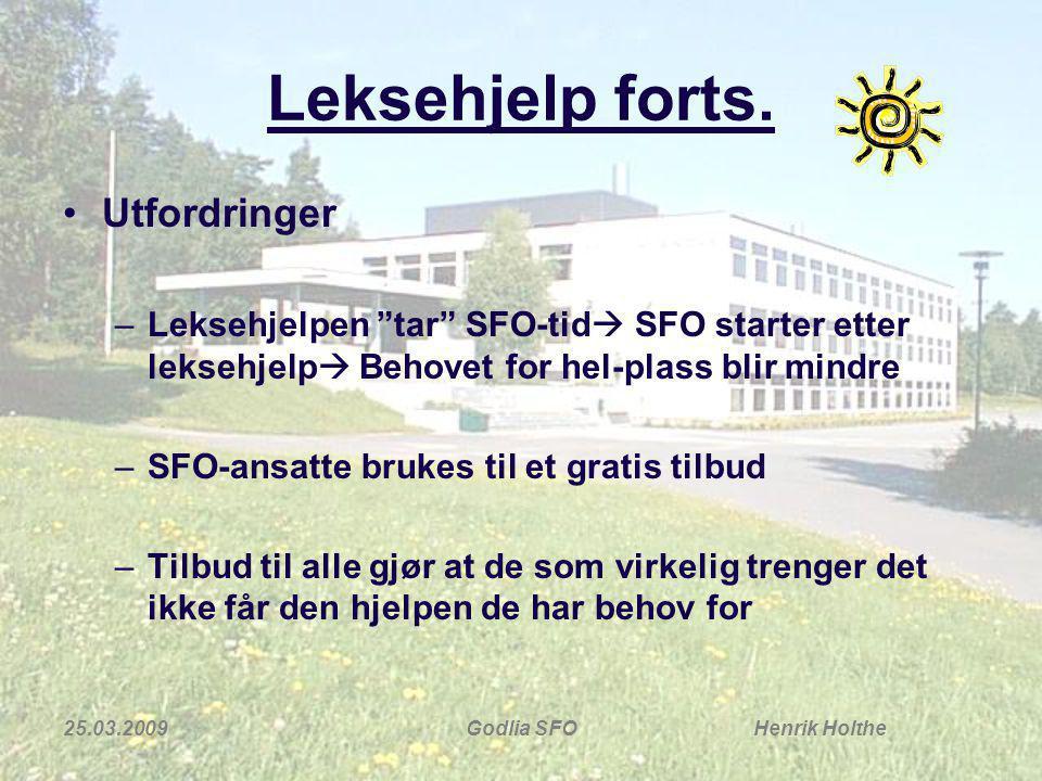 25.03.2009Godlia SFO Henrik Holthe Leksehjelp forts.