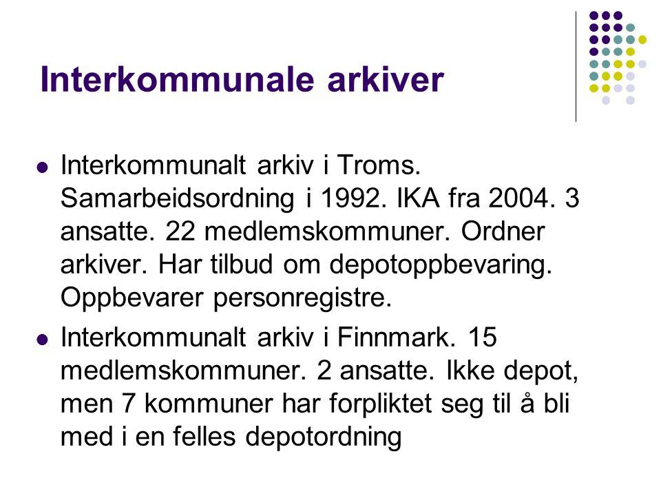Interkommunale arkiver Interkommunalt arkiv i Troms. Samarbeidsordning i 1992. IKA fra 2004. 3 ansatte. 22 medlemskommuner. Ordner arkiver. Har tilbud