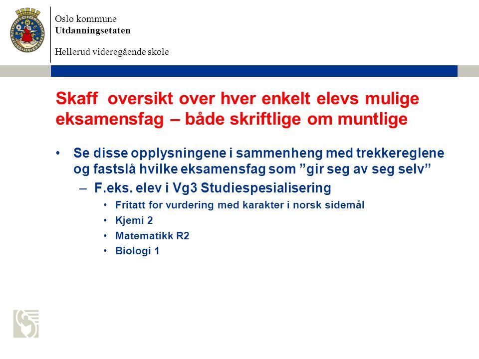 Oslo kommune Utdanningsetaten Hellerud videregående skole Bruk tid på opplæring av eksamensvaktene Lag en kort instruks som fremhever de viktigste punktene eksamensvaktene skal være oppmerksomme på.