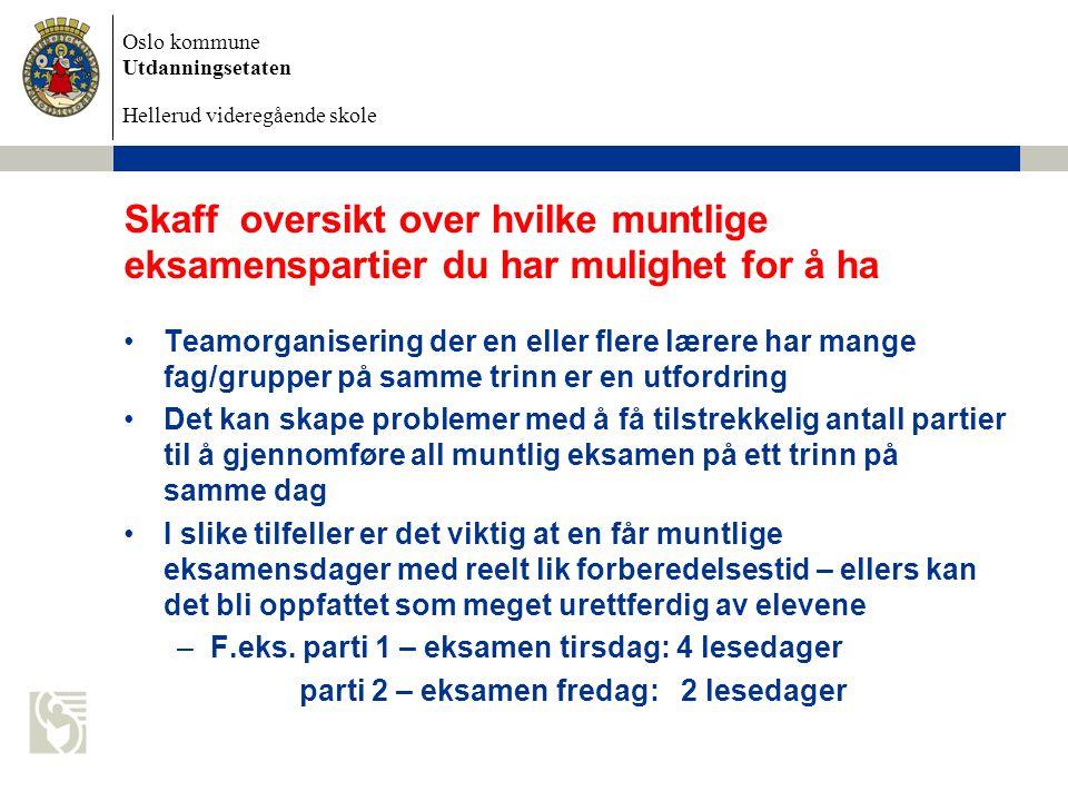 Oslo kommune Utdanningsetaten Hellerud videregående skole Skaff oversikt over hvilke muntlige eksamenspartier du har mulighet for å ha Teamorganiserin