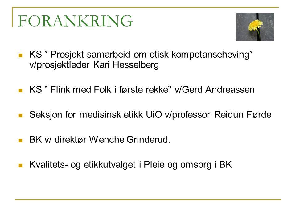 """KS """" Prosjekt samarbeid om etisk kompetanseheving"""" v/prosjektleder Kari Hesselberg KS """" Flink med Folk i første rekke"""" v/Gerd Andreassen Seksjon for m"""