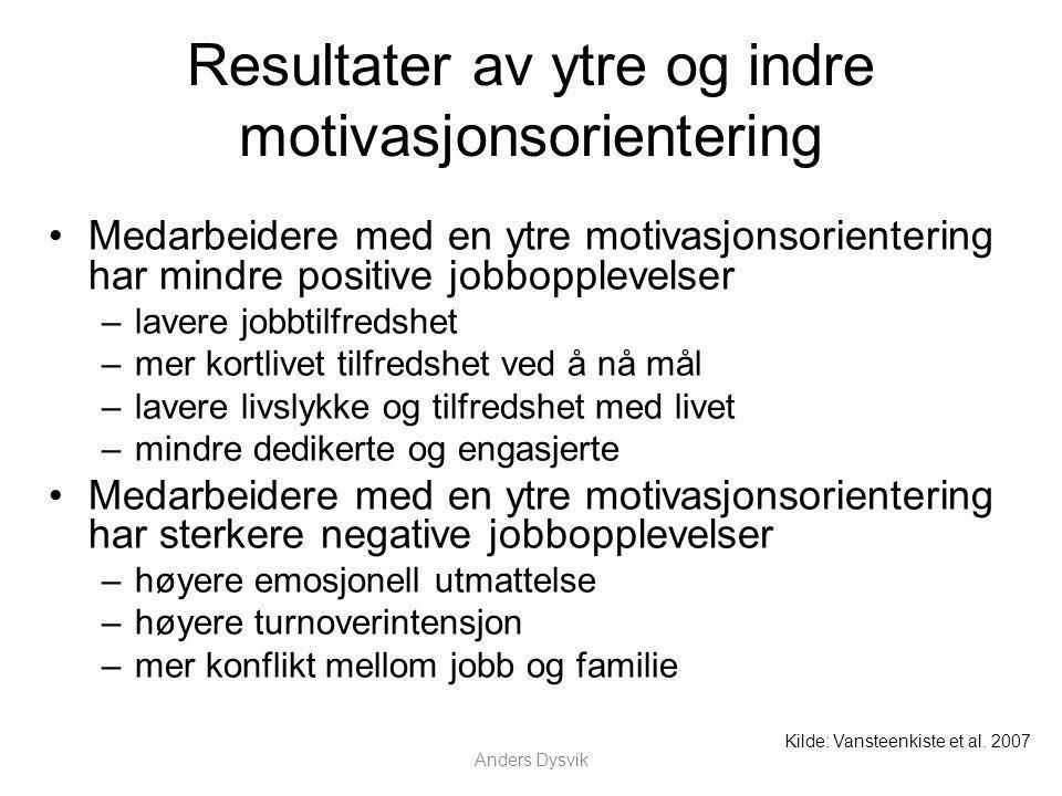 Resultater av ytre og indre motivasjonsorientering Medarbeidere med en ytre motivasjonsorientering har mindre positive jobbopplevelser –lavere jobbtil