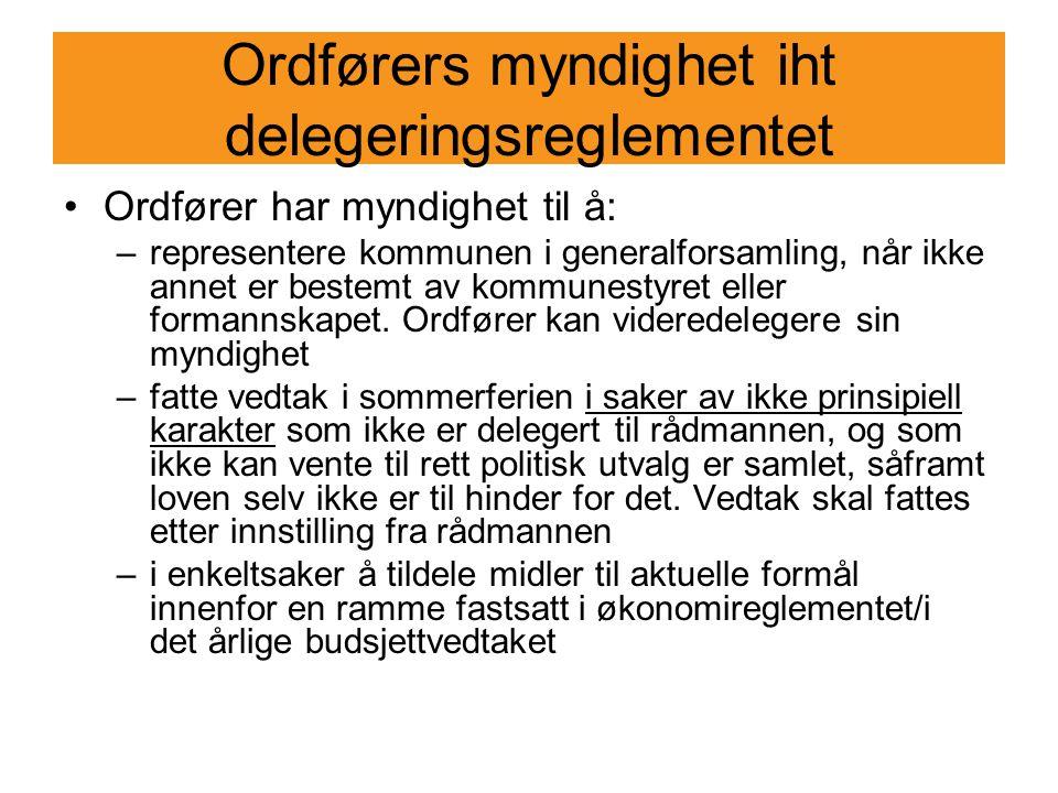 Ordførers myndighet iht delegeringsreglementet Ordfører har myndighet til å: –representere kommunen i generalforsamling, når ikke annet er bestemt av