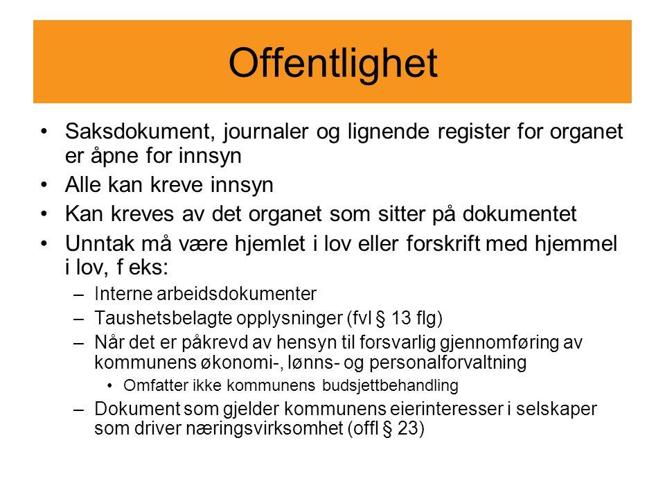 Offentlighet Saksdokument, journaler og lignende register for organet er åpne for innsyn Alle kan kreve innsyn Kan kreves av det organet som sitter på