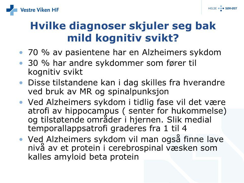 Hvilke diagnoser skjuler seg bak mild kognitiv svikt? 70 % av pasientene har en Alzheimers sykdom 30 % har andre sykdommer som fører til kognitiv svik