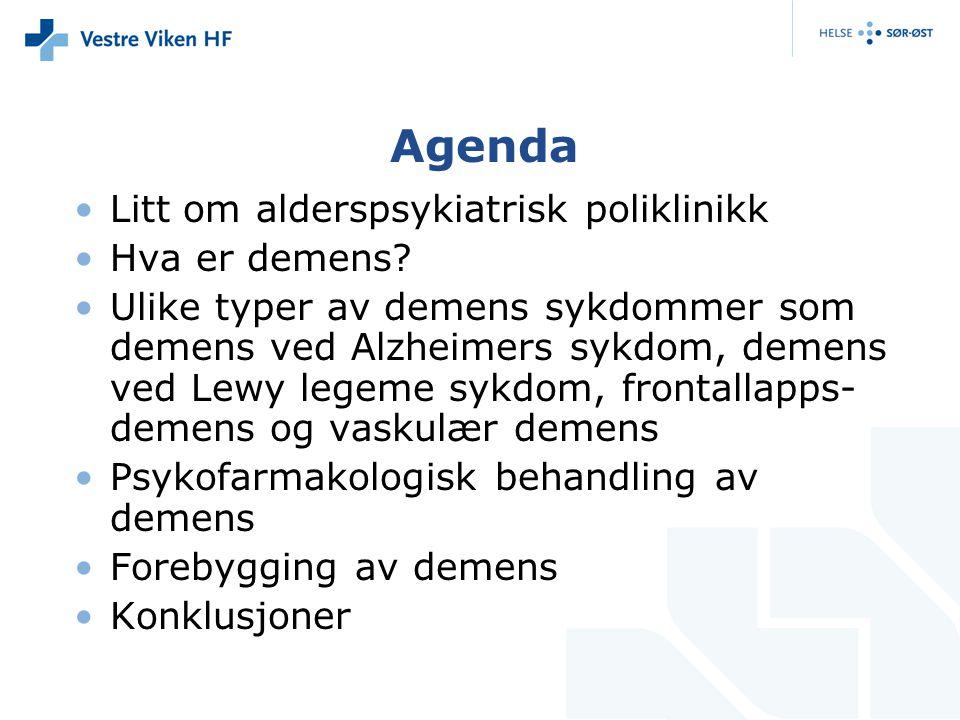 Agenda Litt om alderspsykiatrisk poliklinikk Hva er demens? Ulike typer av demens sykdommer som demens ved Alzheimers sykdom, demens ved Lewy legeme s