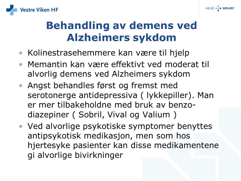 Behandling av demens ved Alzheimers sykdom Kolinestrasehemmere kan være til hjelp Memantin kan være effektivt ved moderat til alvorlig demens ved Alzheimers sykdom Angst behandles først og fremst med serotonerge antidepressiva ( lykkepiller).