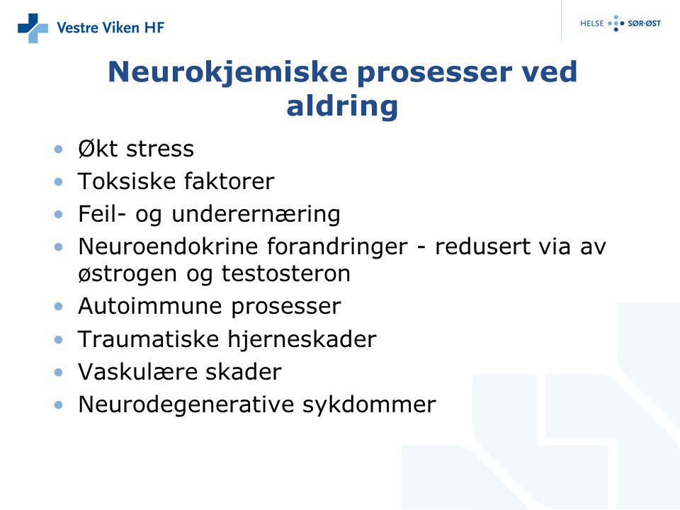 Neurokjemiske prosesser ved aldring Økt stress Toksiske faktorer Feil- og underernæring Neuroendokrine forandringer - redusert via av østrogen og test