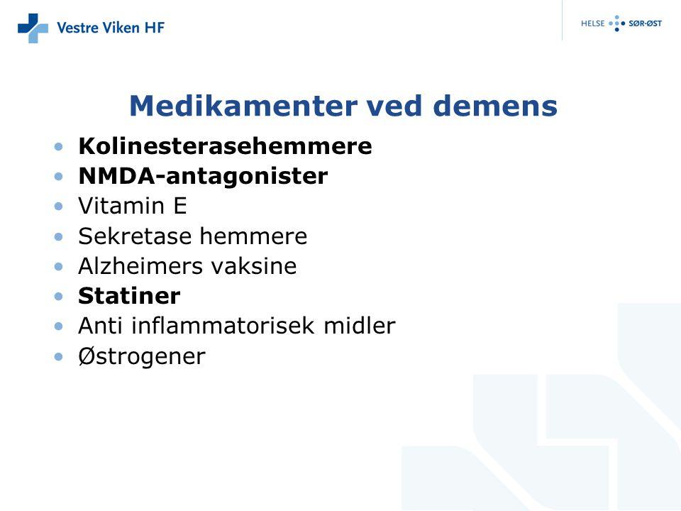 Medikamenter ved demens Kolinesterasehemmere NMDA-antagonister Vitamin E Sekretase hemmere Alzheimers vaksine Statiner Anti inflammatorisek midler Østrogener
