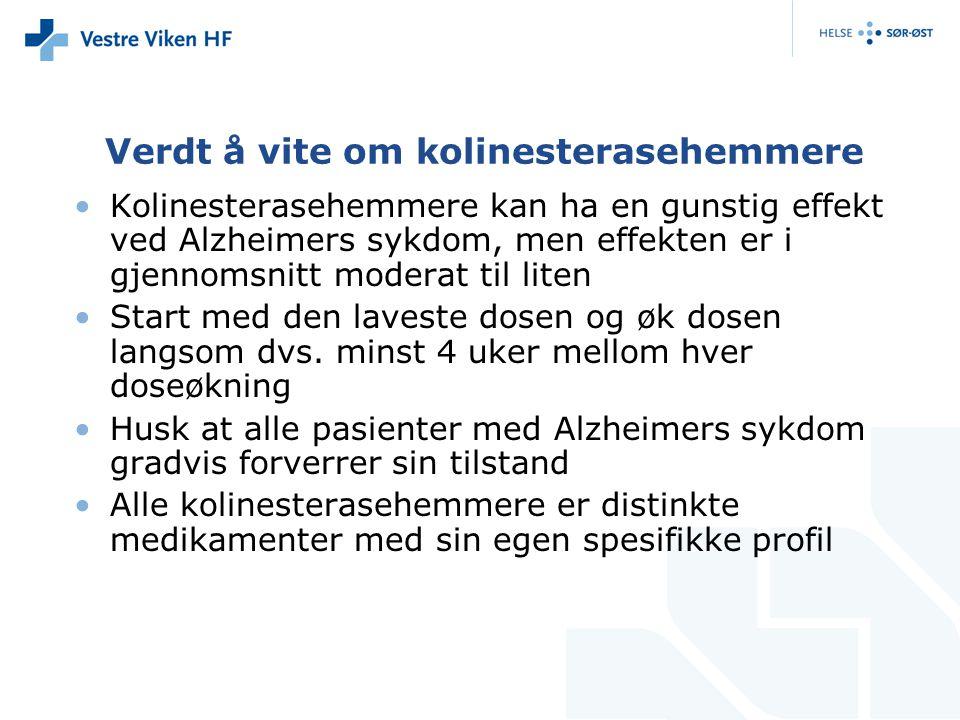 Verdt å vite om kolinesterasehemmere Kolinesterasehemmere kan ha en gunstig effekt ved Alzheimers sykdom, men effekten er i gjennomsnitt moderat til liten Start med den laveste dosen og øk dosen langsom dvs.