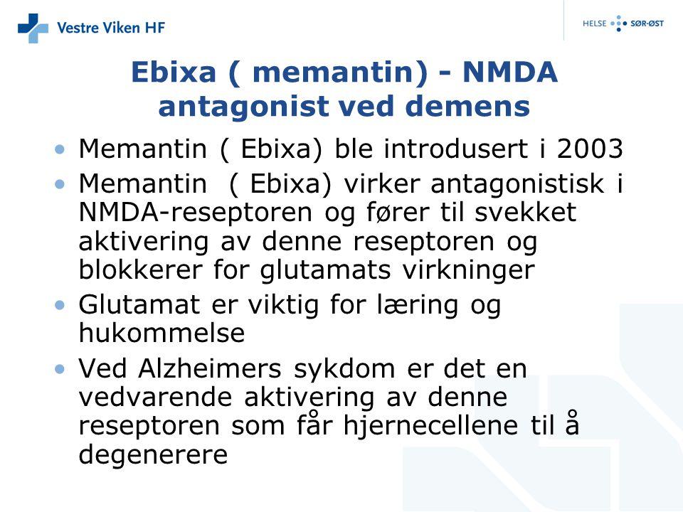 Ebixa ( memantin) - NMDA antagonist ved demens Memantin ( Ebixa) ble introdusert i 2003 Memantin ( Ebixa) virker antagonistisk i NMDA-reseptoren og fører til svekket aktivering av denne reseptoren og blokkerer for glutamats virkninger Glutamat er viktig for læring og hukommelse Ved Alzheimers sykdom er det en vedvarende aktivering av denne reseptoren som får hjernecellene til å degenerere