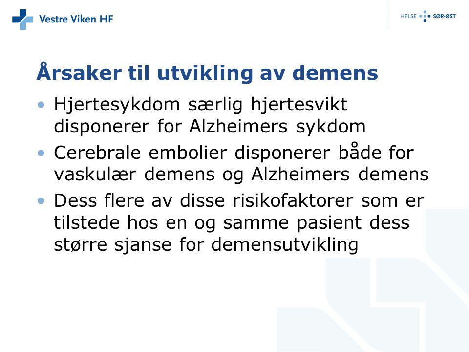 Årsaker til utvikling av demens Hjertesykdom særlig hjertesvikt disponerer for Alzheimers sykdom Cerebrale embolier disponerer både for vaskulær demen