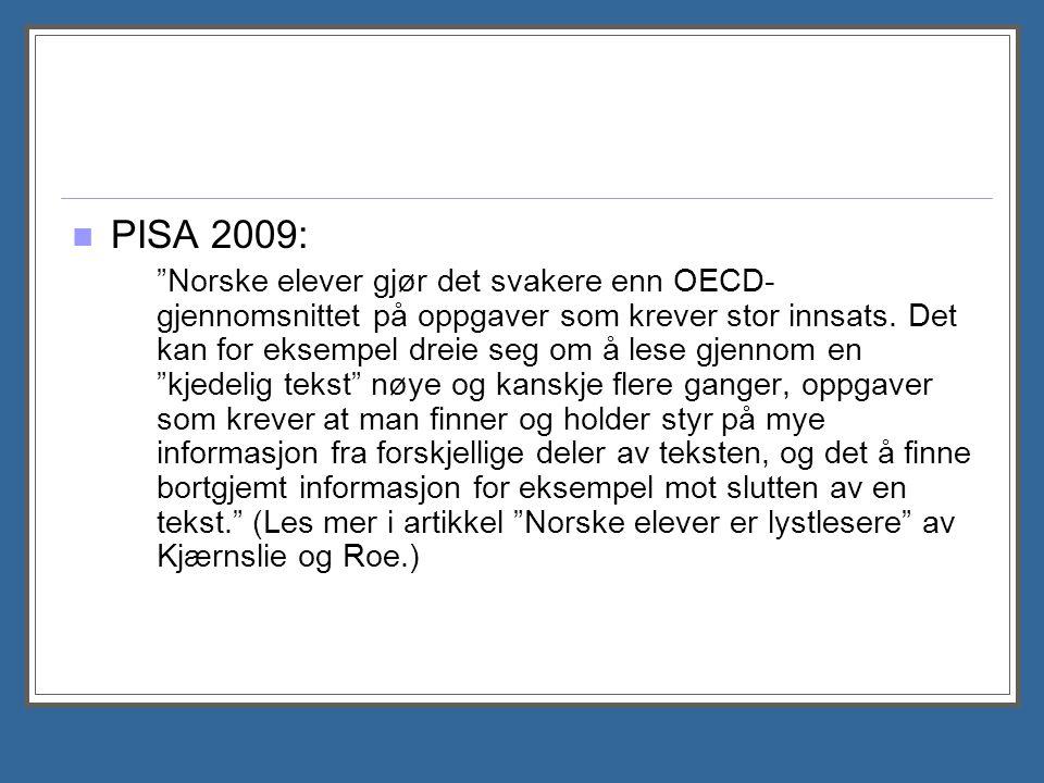 """PISA 2009: """"Norske elever gjør det svakere enn OECD- gjennomsnittet på oppgaver som krever stor innsats. Det kan for eksempel dreie seg om å lese gjen"""