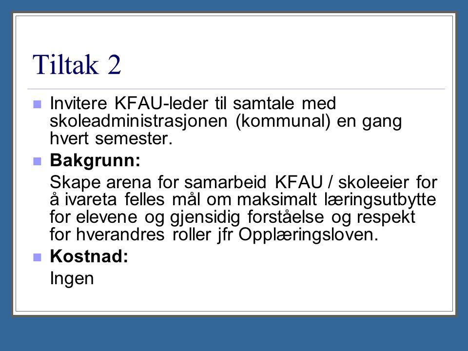 Tiltak 2 Invitere KFAU-leder til samtale med skoleadministrasjonen (kommunal) en gang hvert semester.